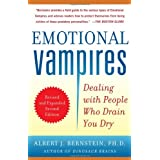 Emotional Vampires: Dealing with People Who Drain You Dry, Revised and Expanded 2nd Editionby Albert J. Bernstein