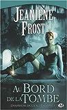 Chasseuse de la nuit, Tome 1 : Au bord de la tombe par Jeaniene Frost
