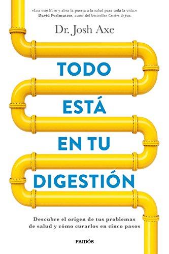 todo-esta-en-tu-digestion-descubre-el-origen-de-tus-problemas-de-salud-y-como-curarlos-en-cinco-paso