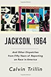 img - for Jackson, 1964: And Other Dispatches from Fifty Years of Reporting on Race in America book / textbook / text book