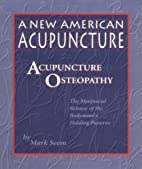 By Mark Seem A New American Acupuncture:…