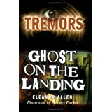 Ghost on the Landing (Tremors)by Eleanor Allen