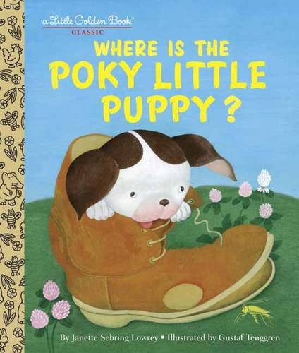 Where Is The Poky Little Puppy? (Littl Golden Books Archive)