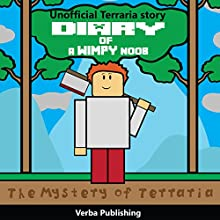 Diary of a Wimpy Noob: The Mystery of Terraria Audiobook by  Verba Publishing Narrated by Tommy Jay