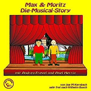 Max und Moritz. Die Musical-Story | [Joe M Kernbach]