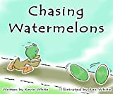 img - for Chasing Watermelons book / textbook / text book