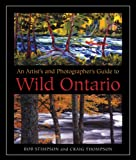 An Artist's and Photographer's Guide to Wild Ontario (1550464337) by Stimpson, Rob