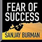 Fear of Success | Sanjay Burman