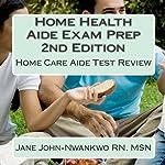Home Health Aide Exam Prep: Home Care Aide Test Review | Jane John-Nwankwo RN