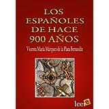 LOS ESPAÑOLES HACE 9OO AÑOS (Spanish Edition)