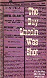 The Day Lincoln Was Shot (0060800054) by Jim Bishop