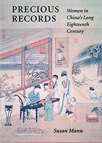 Precious Records: Women in China's Long Eighteenth Century