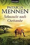 Sehnsucht nach Owitambe: Roman (Afrika Saga 2)