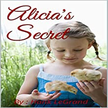Alicia's Secret Audiobook by Hank LeGrand Narrated by Jennifer Petras