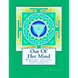 Out Of Her Mind: When you lose your memory, do you lose yourself? ~ Clayton Overstreet