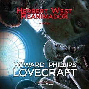 Herbert West, Reanimador [Herbert West, Reanimator] Audiobook