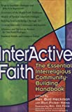 img - for Interactive Faith: The Essential Interreligious Community-Building Handbook (Walking Together, Finding the Way) book / textbook / text book