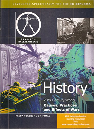 History: Causes, Practices and Effects of War  - Pearson Baccaularete for IB Diploma Programs