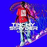 TINCHY STRYDER-CATCH 22