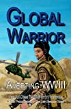 img - for Global Warrior: Averting WWIII book / textbook / text book