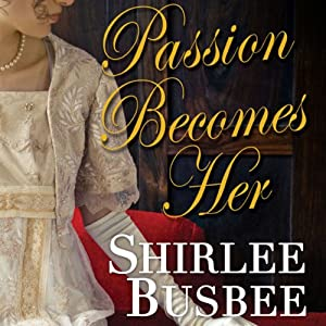 Passion Becomes Her | [Shirlee Busbee]