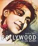 Bollywood et les autres : Voyage au c...
