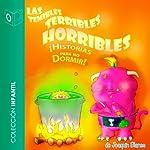 Las Temibles, Terribles, Horribles Historias Para No Dormir [The Frightful, Terrible, Horrible Stories to Keep You Awake] | Joaquin Perez Blanes