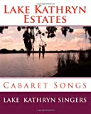 img - for Lake Kathryn Estates: Cabaret Songs book / textbook / text book