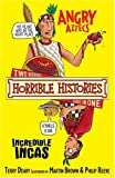 Terry Deary The Angry Aztecs AND the Incredible Incas (Horrible Histories)