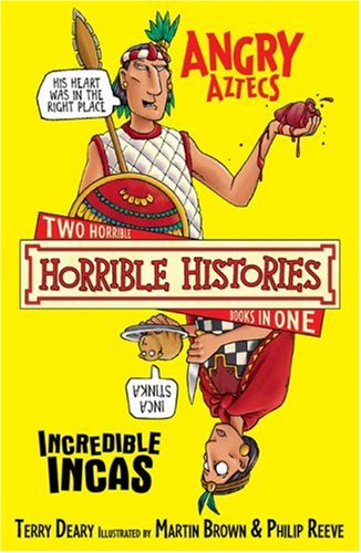 Angry Aztecs and the Incredible Incas (Horrible Histories 2 Bks in 1)