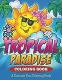 Tropical Paradise Coloring Book: A Summer Fun Coloring Book
