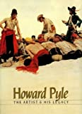 img - for Howard Pyle: The Artist and His Legacy book / textbook / text book
