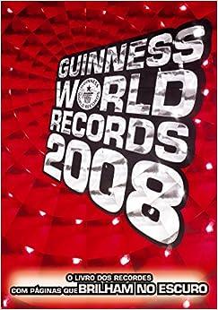 Guinness World Records 2008. Com Figuras Que Brilham No Escuro (Em