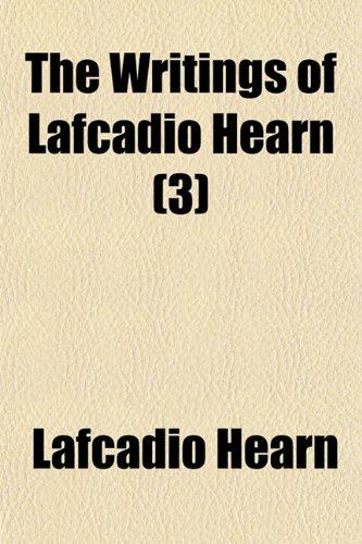The Writings of Lafcadio Hearn (Volume 3)