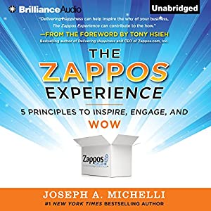 The Zappos Experience: 5 Principles to Inspire, Engage, and Wow | [Joseph A. Michelli]