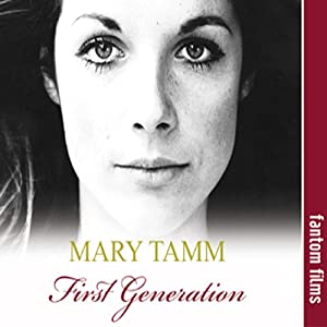 First Generation: The Autobiography of Mary Tamm | [Mary Tamm]