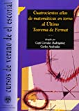 img - for Cuatrocientos anos de matematicas en torno al ultimo teorema de Fermat / Four Years of Math About Fermat's Last Theorem (Spanish Edition) book / textbook / text book