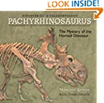 Pachyrhinosaurus: The Mystery of the...