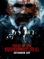 Tales Of The Supernatural - Extended Cut
