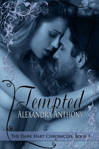 Tempted: The Dark Hart Chronicles (Book 1) by Alexandra Anthony