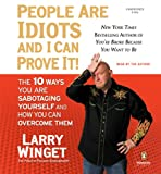 img - for People Are Idiots and I Can Prove It!: The 10 Ways You Are Sabotaging Yourself and How You Can Overcome Them book / textbook / text book