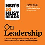 HBR's 10 Must Reads on Leadership |  Harvard Business Review,Peter Ferdinand Drucker,Daniel Goleman,Bill George