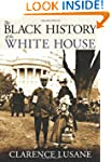 The Black History of the White House...