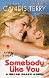 Somebody Like You: A Sugar Shack Novel (Sugar Shack Novels)