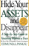 img - for Hide Your Assets and Disappear: A Step-by-Step Guide to Vanishing Without a Trace [Paperback] [2000] (Author) Edmund Pankau book / textbook / text book