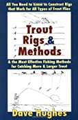 Trout Rigs & Methods: All You Need to Know to Construct Rigs That Work for All Types of Trout Flies & the Most Effective Fishing Methods for Catching More & Larger Trout:Amazon:Kindle Store