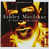 Hi How Are You Todayby Ashley Macisaac