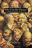 Who Cut the Cheese?: A Cultural History of the Fart (1580080111) by Jim Dawson