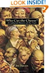 Who Cut the Cheese?: A Cultural Histo...