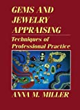 Gems and Jewelry Appraising : Techniques of Professional Practice